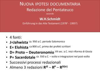 4 fonti:  J=Jahwista ca. 950 a.C. periodo Salomonico