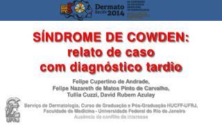 Felipe Cupertino de Andrade,  Felipe  Nazareth de Matos Pinto de Carvalho,