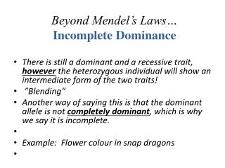 Beyond Mendel's Laws… Incomplete Dominance