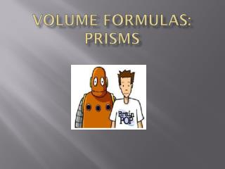 Volume Formulas: Prisms