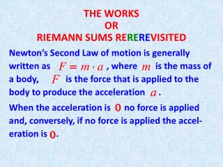 THE WORKS OR RIEMANN  SUMS  RE RE RE VISITED