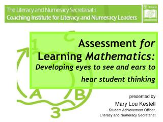 Assessment for  Learning Mathematics:  Developing eyes to see and ears to hear student thinking