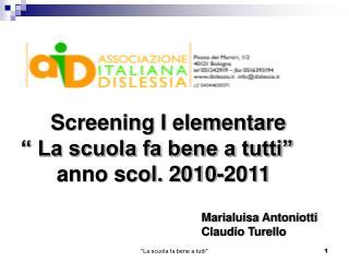 """Screening I elementare """" La scuola fa bene a tutti""""       anno scol. 2010-2011"""