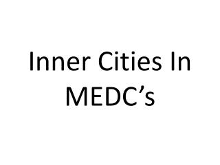 Inner Cities In MEDC's
