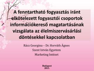 Rácz Georgina – Dr. Horváth Ágnes Szent István Egyetem Marketing Intézet