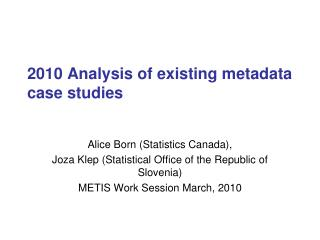 2010 Analysis of existing metadata case studies