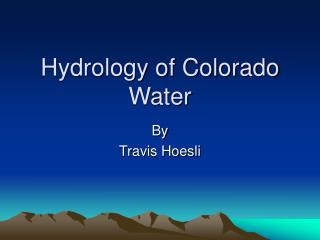 Hydrology of Colorado Water