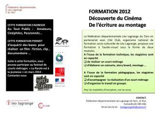FORMATION 2012 Découverte du Cinéma De l'écriture au montage