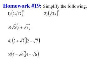 Homework #19: Simplify the following.