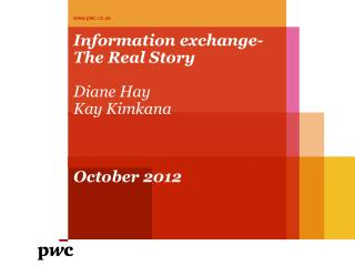 Information exchange- The Real Story Diane Hay Kay Kimkana October 2012