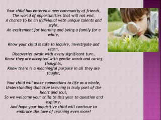 Your child has entered a new community of friends, The world of opportunities that will not end,