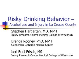 Risky Drinking Behavior  –  Alcohol use and Injury in La Crosse County