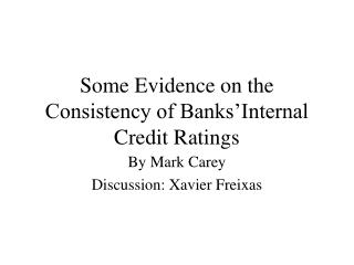 Some Evidence on the Consistency of Banks�Internal Credit Ratings