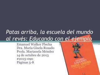 Patas arriba, la escuela del mundo al revés:  Educando con el ejemplo