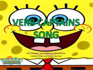 VERB CAPTAINS SONG