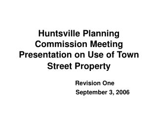 Huntsville Planning Commission Meeting Presentation on Use of Town Street Property