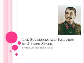 The Successes and Failures of Joseph Stalin