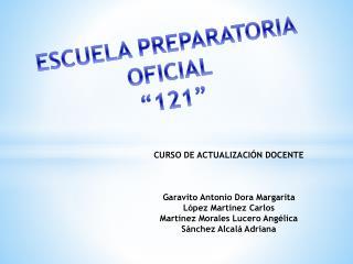 ESCUELA PREPARATORIA  OFICIAL �121�