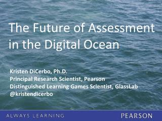 The Future of Assessment  in the Digital Ocean