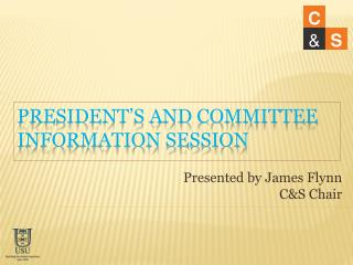President�s and Committee Information Session