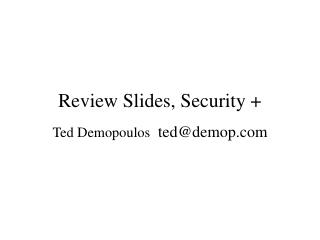 Review Slides, Security +