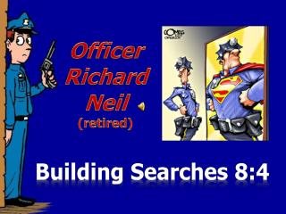 Officer Richard Neil  retired