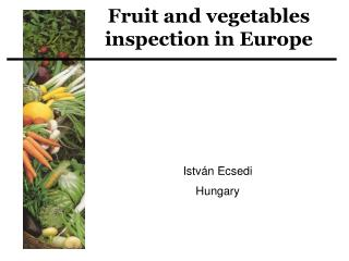 Fruit and vegetables inspection in Europe