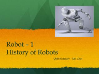 Robot – 1 History  of Robots