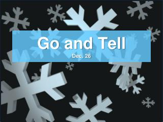 Go and Tell Dec. 26
