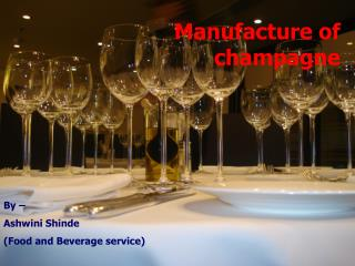 Manufacture of champagne