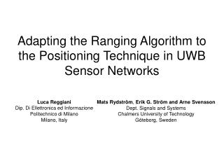Adapting the Ranging Algorithm to the Positioning Technique in UWB Sensor Networks