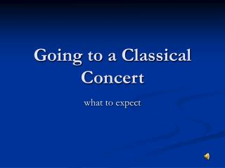 Going to a Classical Concert