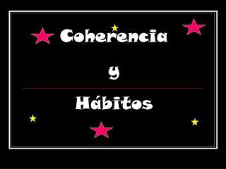 Coherencia y Hábitos
