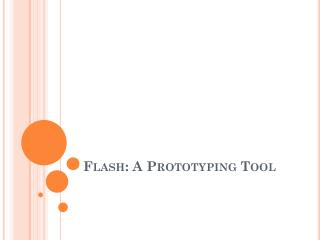 Flash: A Prototyping Tool