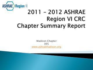 2011 � 2012 ASHRAE  Region VI CRC  Chapter Summary Report