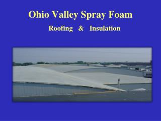 Ohio Valley Spray Foam
