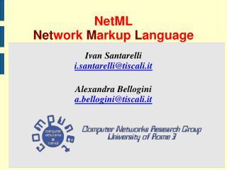 NetML Net work  M arkup  L anguage