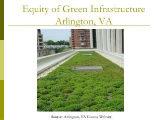 Equity of Green Infrastructure Arlington, VA