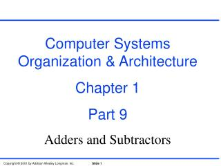 Computer Systems Organization & Architecture Chapter 1 Part 9 Adders and Subtractors