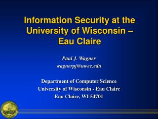 Information Security at the University of Wisconsin –  Eau Claire