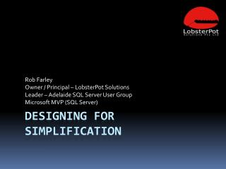 Designing for Simplification