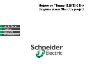 Motorway / Tunnel E25/E40 link Belgium Warm Standby project