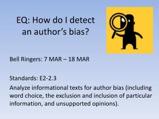 EQ: How do I detect an author's bias?