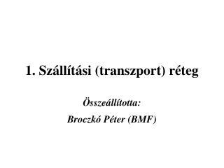1. Szállítási (transzport) réteg
