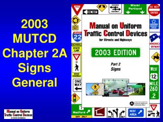 2003 MUTCD Chapter 2A Signs   General