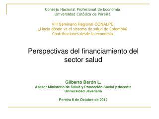Consejo Nacional Profesional de Econom í a  Universidad Cat ólica de Pereira