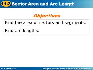 Find the area of sectors and segments. Find arc lengths.