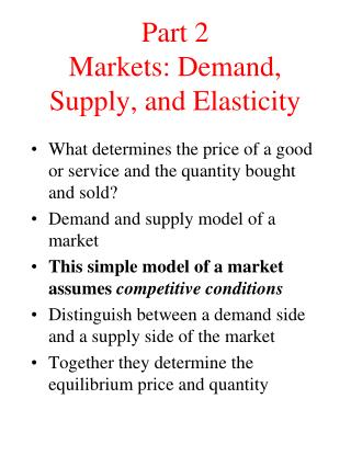 Part 2 Markets: Demand, Supply, and Elasticity