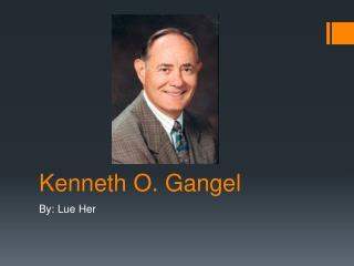 Kenneth O. Gangel