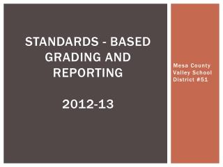 Standards - Based Grading and Reporting 2012-13